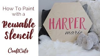How To Use a Reusable Stencil - DIY Nursery Sign | Craftcuts.com