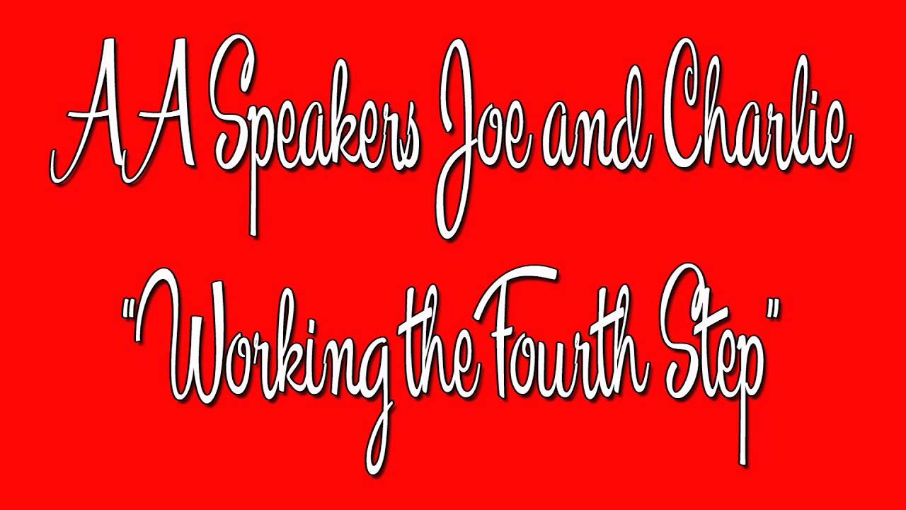 AA Speakers Joe and Charlie Working the 4th Step The Big – Joe and Charlie Big Book Study Worksheets
