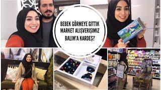 BEBEK GÖRMEYE GİTTİK - MARKET ALIŞVERİŞİMİZ - BALIM'A KARDEŞ | #herşeyaşkla #vlog