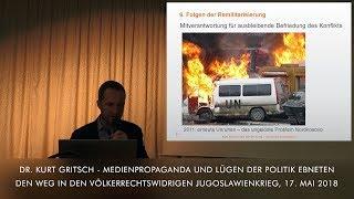 Dr. Kurt Gritsch - Medienpropaganda und Lügen der Politik ebneten den Weg in die Jugoslawienkriege