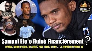 Samuel Eto'o ruiné financierement ? | Le Journal de PRIINCE TV