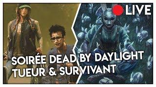 SOIRÉE MEURTRE ET SURVIE ! - Dead By Daylight