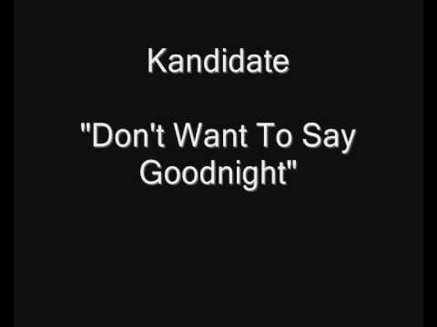 Kandidate - Don't Want To Say Goodnight [HQ Audio] Midnight Hustle Vinyl LP Rip