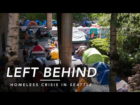 Left Behind: Homeless Crisis in Seattle