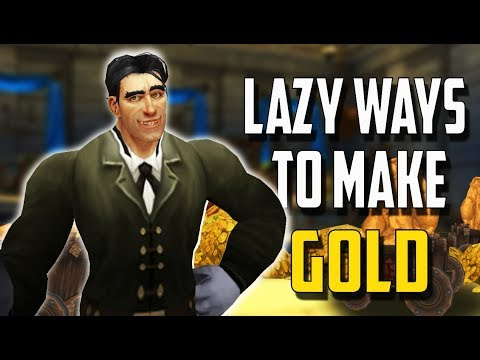 5 EASY and LAZY Ways to Make Gold - World of Warcraft