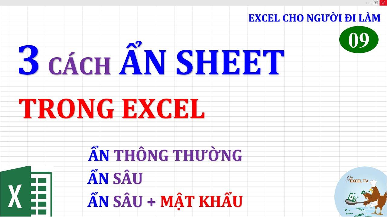 Excel cho người đi làm | #09 Các cách ẩn sheet trong Excel (gồm cả mật khẩu)