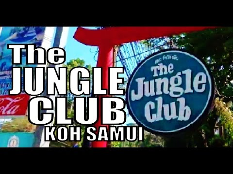 the JUNGLE CLUB in the mountains of Koh Samui.