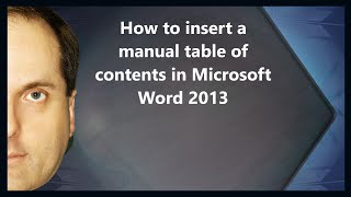 How to insert a manual table of contents in MIcrosoft Word 2013