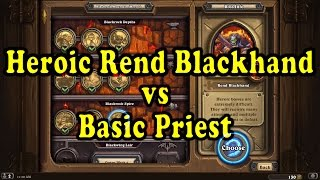 Hearthstone: Blackrock Mountain - Heroic Rend Blackhand with a Basic Priest