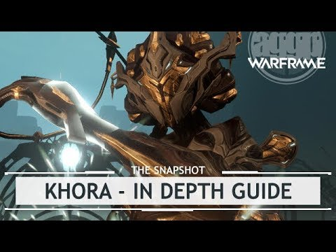 Warframe: Khora, The In-Depth Guide - 4 Forma Later [thesnapshot]
