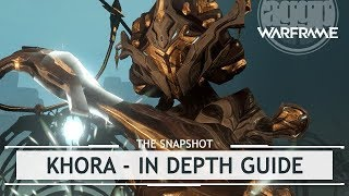 Warframe: Khora, The In-Depth Guide - 10 Forma Later [thesnapshot]