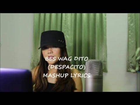 BES WAG DITO (despacito mashup lyrics)