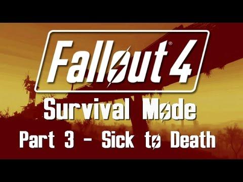 Fallout 4: Survival Mode - Part 3 - Sick to Death