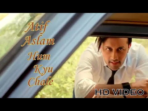 Thumbnail: Atif Aslam || Hum Kyun Chale Song || Atif Aslam New Video Song 2017