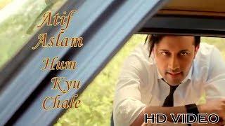 Atif Aslam     Hum Kyun Chale Song     Atif Aslam New Video Song 2017