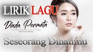 Dinda Permata - Seseorang Dihatimu (Official Music Video Lirik) NAGASWARA