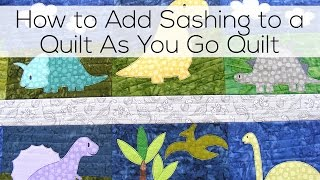How to Add Sashing to a Quilt As You Go Quilt