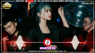 #NONSTOPVN Bản Nhạc Buồn Tik Tok Remix - NONSTOP VN