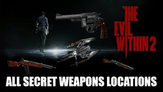 The evil within 2 all secret weapons locations