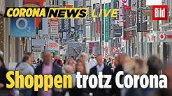🔴 Die Geschäfte haben wieder offen: Das hat sich verändert | Corona News am 25.04.