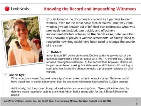 LexisNexis Webinar: Lessons From the 'Serial' Case: Ten Evidentiary Missteps to Avoid