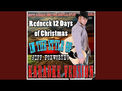 Redneck 12 Days of Christmas (In the Style of Jeff Foxworthy) (Karaoke Version)