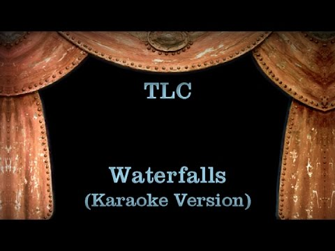 TLC - Waterfalls Lyrics (Karaoke Version)