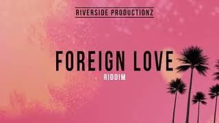 "Dancehall Riddim Instrumental 2018 - ""Foreign Love"" PROD. Riverside"