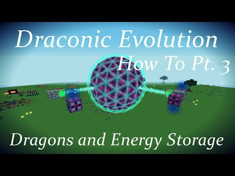 Draconic Evolution How To Pt. 3: Dragons and Energy Storage