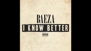 Baeza - I Know Better (Prod By Baeza)