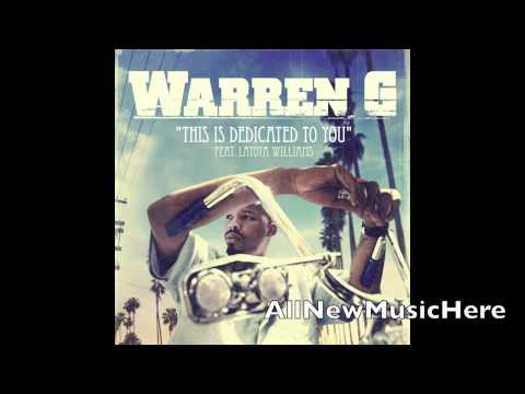 Warren G- This Is Dedicated To You ft. LaToiya Williams (Nate Dogg Tribute) [Full]