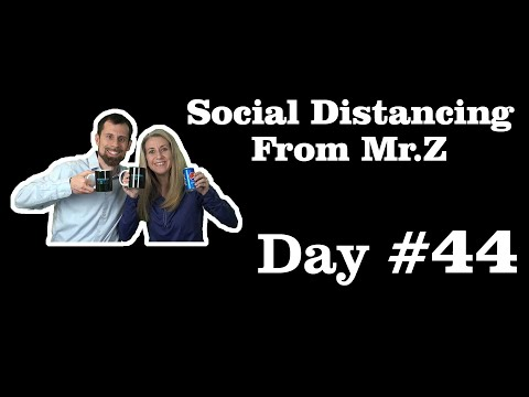 Social Distancing From Mr.  Z - Day #44 (Hope Academy)