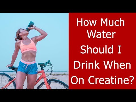 how-much-water-should-i-drink-when-i-take-creatine?
