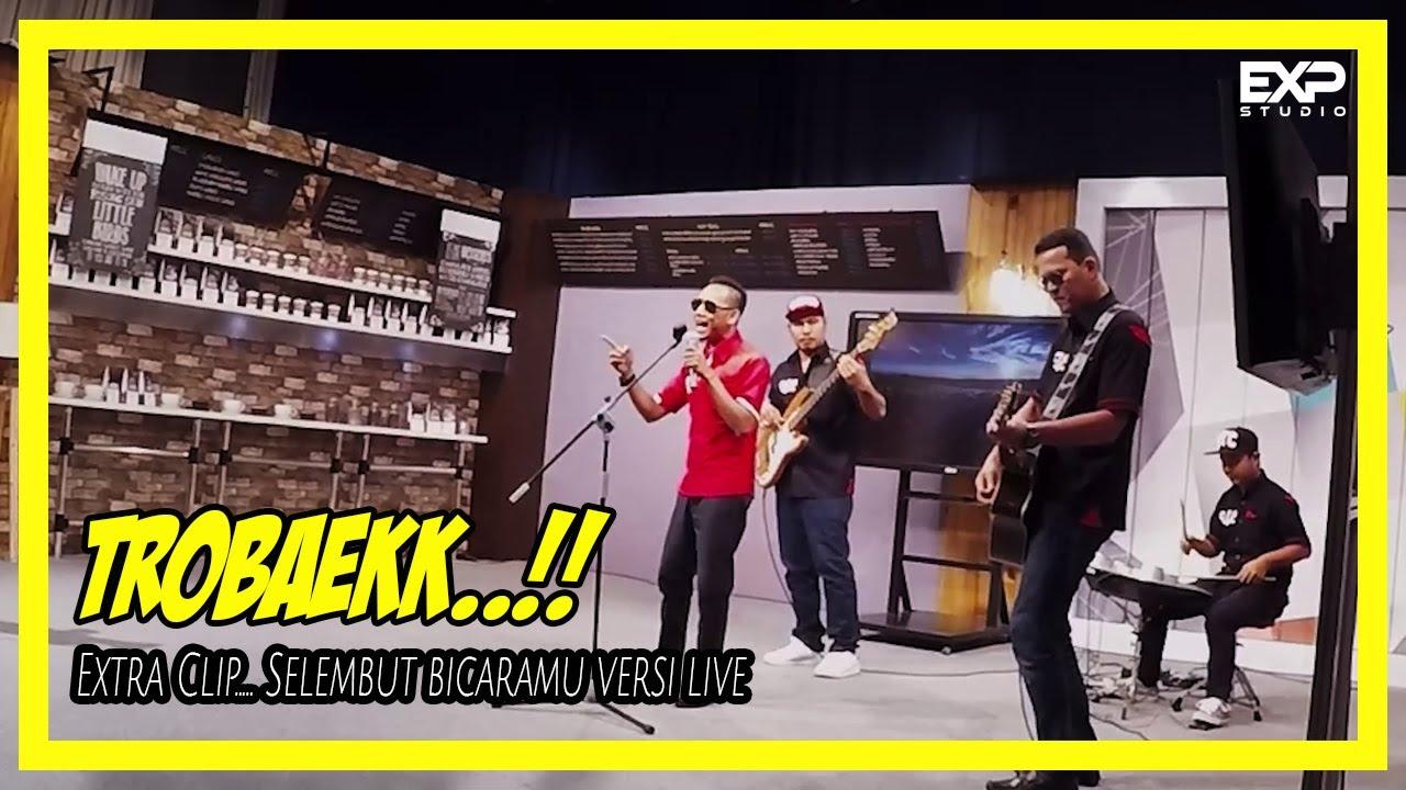 Selembut Bicaramu (Extra Clip) Live Version