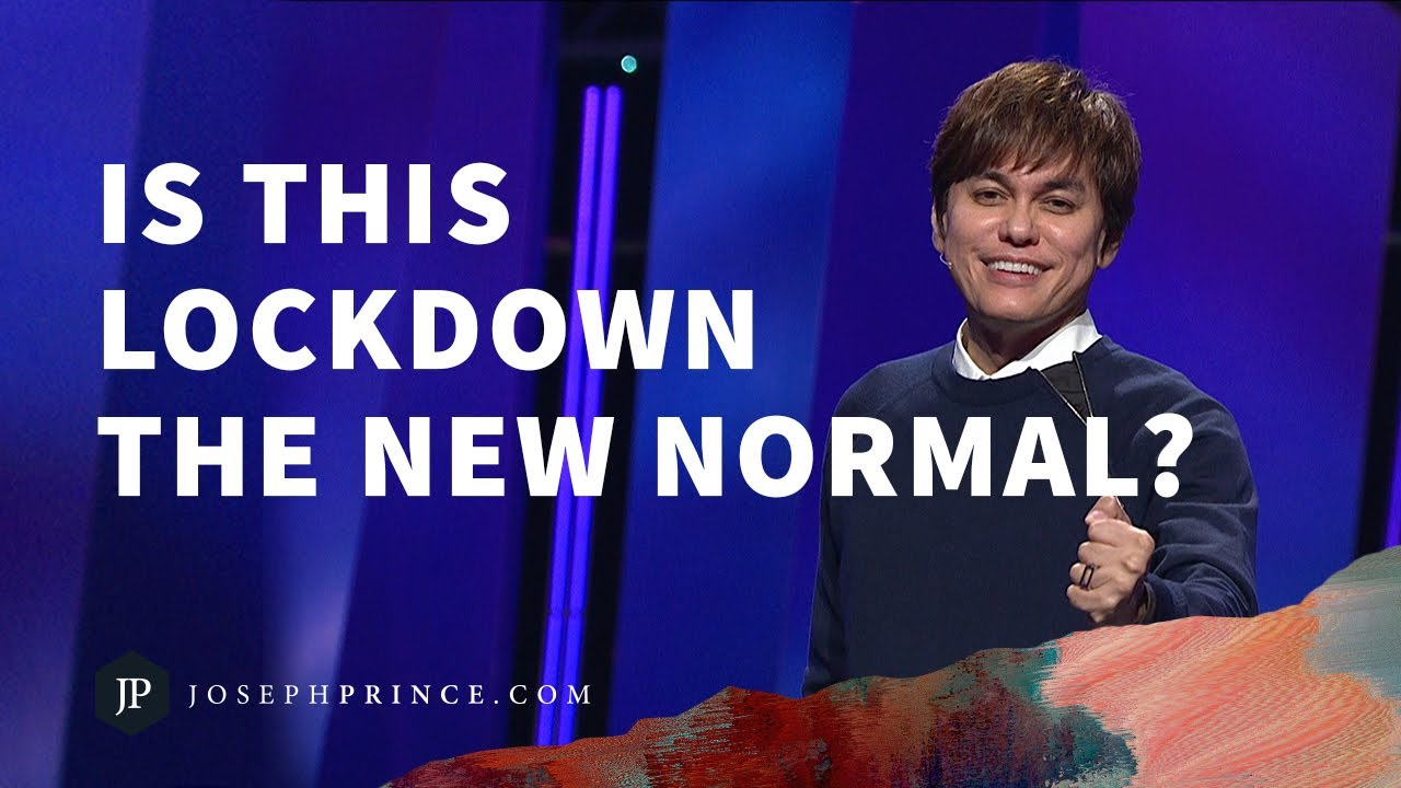 Is This Lockdown The New Normal Joseph Prince Youtube