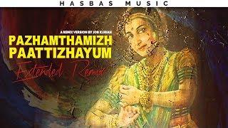 Pazhamthamizh Paattizhayum [Extended Remix] feat. Job Kurian | HasBasMusic