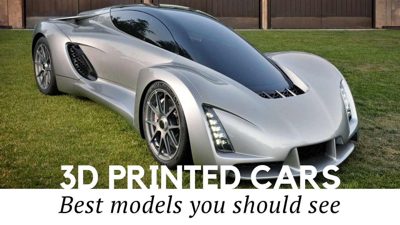 Top 10 3D-Printed Cars - the Future of Auto Manufacturing