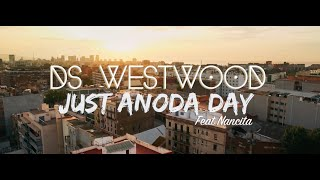 DS WESTWOOD JUST ANODA DAY (Feat Nancita Kapi) OFFICIAL MUSIC VIDEO