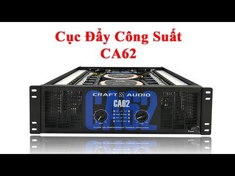 Cục Đẩy Công Suất CA62 Phân Phối Độc Quyền Tại Thanh Huy Audio