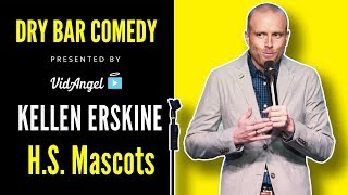 Kellen Erskine on High School Mascots - Dry Bar Comedy