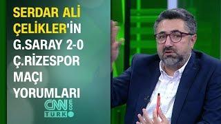 Serdar Ali Çelikler Galatasaray 2-0 Çaykur Rizespor maçı yorumları - Pazar Akşamı Futbol 03.11.2019