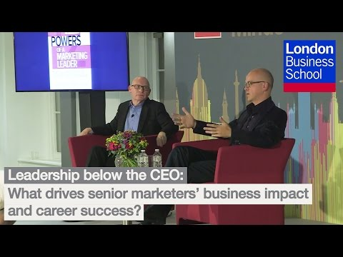 Leadership Below the CEO: What Drives Senior Marketers' Business Impact and Career Success? | LBS