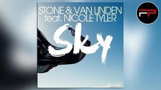 Stone & Van Linden Ft. Nicole Tyler - Sky (Original Radio Rework)