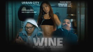 Big Magic Ft Latin Fresh - WINE