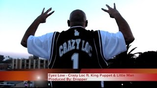 "Mr.Criminal Presents ""Eyes Low "" by Crazy Loc Ft. King Puppet & Lil Man (Prod : by Dropper)"