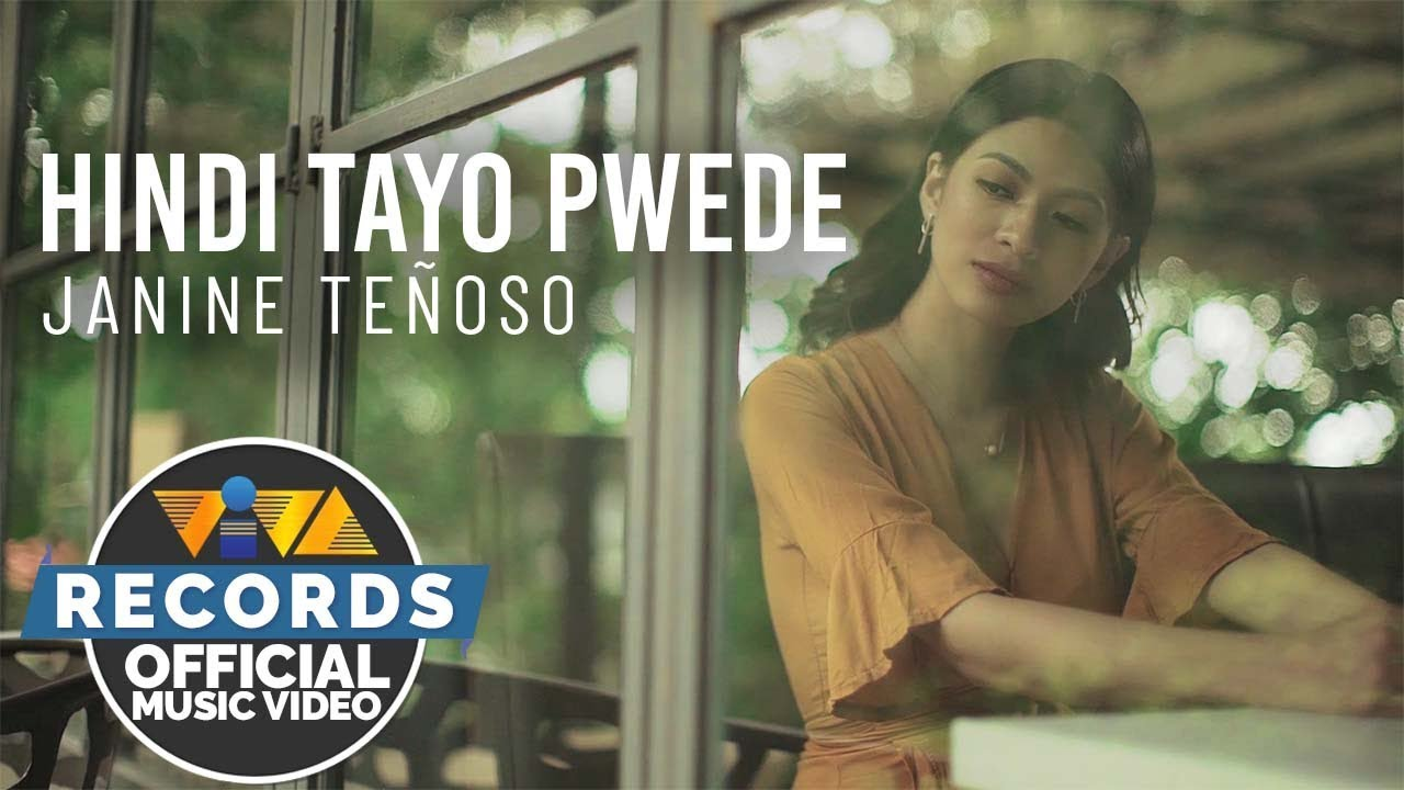 Hindi Tayo Pwede – Janine Teñoso – Pinoy OPM Love Songs