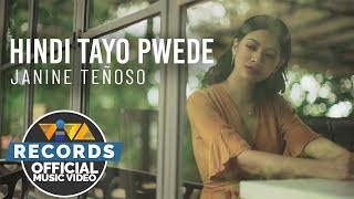 Hindi Tayo Pwede - Janine Teñoso [Official Music Video]