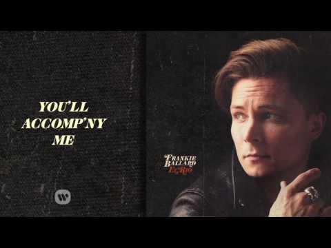 Frankie Ballard - You'll Accomp'ny Me (Official Audio)