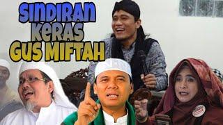 Gus Miftah tampar Neno Warisman, Gus Nur dan Ustadz tengku dzulkarmain MP3