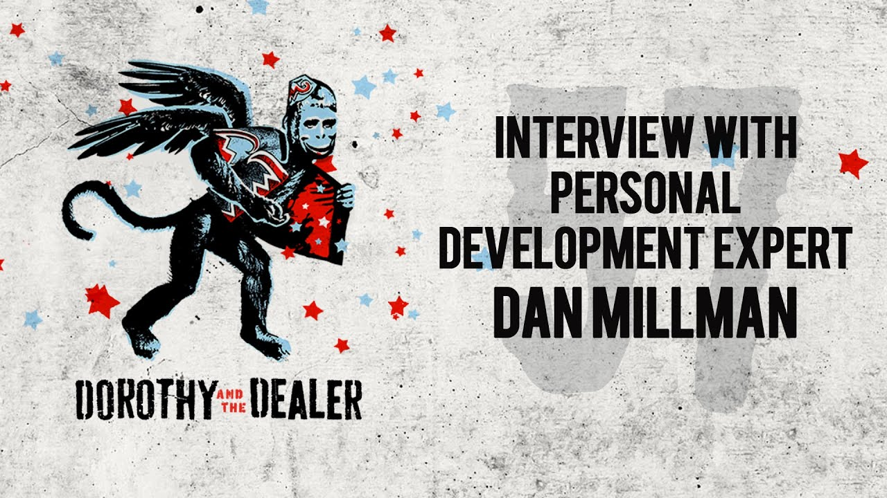 Download Interview with Personal Development Expert, Dan Millman - Dorothy and the Dealer - Episode 57